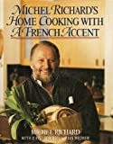 img - for Michel Richards Home Cooking With a French Accent by Richard, Michel, Zeidler, Judy, Weimer, Jan (1993) Hardcover book / textbook / text book