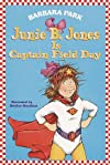 Junie B. Jones Is Captain Field Day (Junie B. Jones, No. 16)