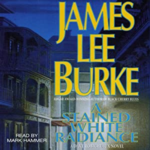 A Stained White Radiance: A Dave Robicheaux Novel, Book 5 | [James Lee Burke]