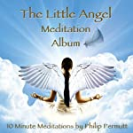 The Little Angel Meditation | Philip Permutt