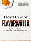 img - for Floyd Cardoz: Flavorwalla: Big Flavor. Bold Spices. A New Way to Cook the Foods You Love. book / textbook / text book
