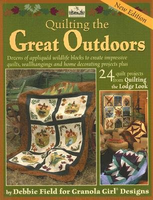 Quilting the Great Outdoors: Dozens of Applique Wildlife Blocks to Create Impressive Quilts, Wallhangings and Home Decorating Projects Plus 24 Quil [QUILTING THE GRT OUTDOORS -OS]