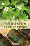 echange, troc François Nicod, Jean-Paul Lonchampt - Cueillir et cuisiner les plantes sauvages