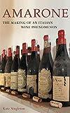 Amarone: The Making of an Italian Wine Phenomenon