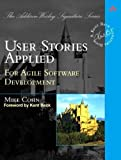 img - for User Stories Applied: For Agile Software Development by Cohn, Mike Published by Addison-Wesley Professional 1st (first) edition (2004) Paperback book / textbook / text book