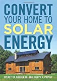 img - for Convert Your Home to Solar Energy book / textbook / text book