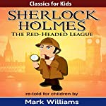 Sherlock Holmes Re-Told for Children: The Red-Headed League | Mark Williams