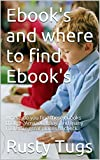 Ebooks  and where to find Ebooks: Where do you find these ebooks though?Amazon, Ebay, and many more are great places to check.