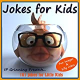 Jokes for Kids! Childrens Jokes - Fun Images and Silly Jokes: 101 Jokes for Little Kids (Joke Books for Kids Book 2)