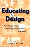 img - for Educating by Design : Creating Campus Learning Environments That Work book / textbook / text book