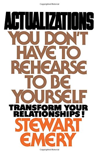 Actualizations: You Don't Have to Rehearse to Be Yourself