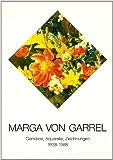 Marga von Garrel: Gemalde, Aquarelle, Zeichnungen (Veroffentlichungen des Stadtmuseums Oldenburg) (German Edition) (3894421037) by Gassler, Ewald
