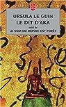 Le Dit d'Aka, suivi de Le nom du monde est forêt