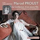 La Confession d'une jeune fille | Livre audio Auteur(s) : Marcel Proust Narrateur(s) : Zabou Breitman