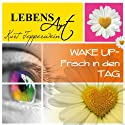 Lebensart: Wake Up - Frisch in den Tag Hörbuch von Kurt Tepperwein Gesprochen von: Kurt Tepperwein