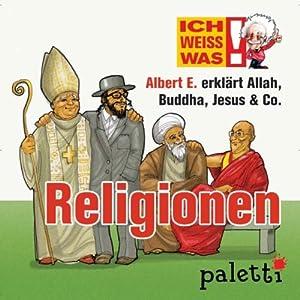 Albert E. erklärt Religionen (Ich weiß was) Hörbuch