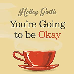 You're Going to Be Okay Audiobook