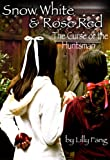 Snow White and Rose Red: The Curse of the Huntsman (Fairy Tales Retold Book 1)