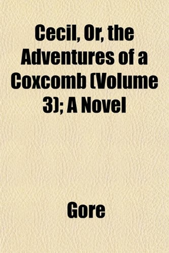 Cecil, Or, the Adventures of a Coxcomb (Volume 3); A Novel