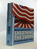 img - for Sheathing the sword: the demilitarization of Japan book / textbook / text book