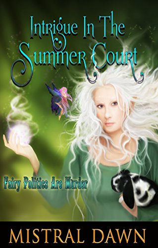 Book: Intrigue In The Summer Court by Mistral Dawn