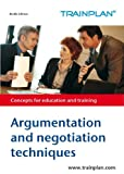 img - for Argumentation and negotiation techniques (TRAINPLAN Book 1) book / textbook / text book