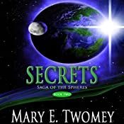 Secrets: Saga of the Spheres, Book 2 | Mary Twomey