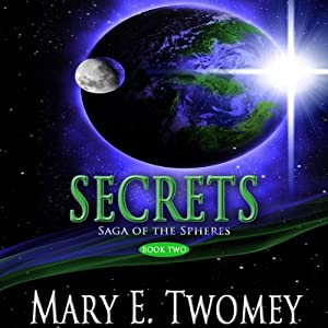 Secrets: Saga of the Spheres, Book 2 | [Mary Twomey]