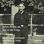 Schau dir das an, das ist der Krieg | Dieter Wellershoff