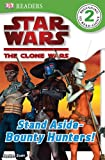img - for DK Readers L2: Star Wars: The Clone Wars: Stand Aside-Bounty Hunters! book / textbook / text book