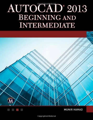 AutoCAD 2013 Beginning and Intermediate (Computer Science)