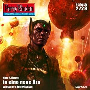 In eine neue Ära (Perry Rhodan 2729) Hörbuch