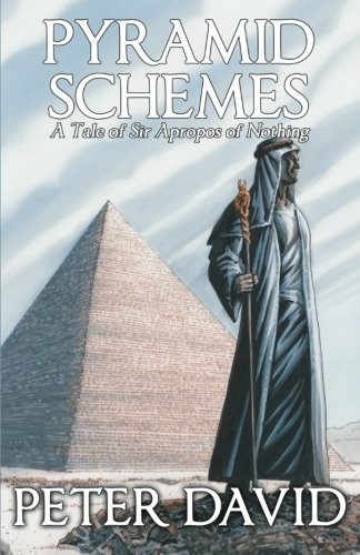 Pyramid Schemes: A Tale of Sir Apropos of Nothing (Volume 4)