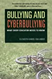 Bullying and Cyberbullying: What Every Educator Needs to Know