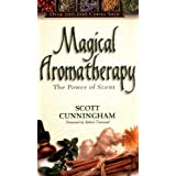 Magical Aromatherapy: The Power of Scentby Scott Cunningham