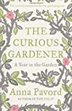 The Curious Gardener: A Gardening Year (1408808889) by Pavord, Anna