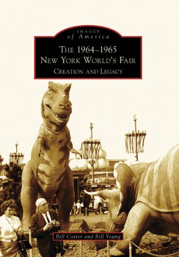 The 1964-1965 New York World's Fair: Creation and Legacy (Images of America)