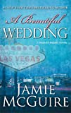 A Beautiful Wedding: A Novella (Beautiful Disaster)