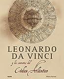 Leonardo da Vinci y el secreto del Codice Atlantico / Leonardo da Vinci and the Secret of Atlantic Codice