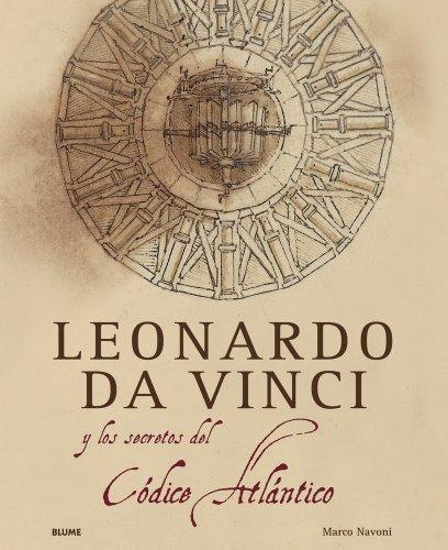 Leonardo da Vinci: y el secreto del Códice Atlántico