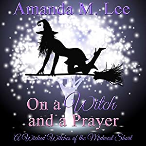 On a Witch and a Prayer Audiobook