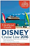 img - for The Unofficial Guide to the Disney Cruise Line 2016 (Unofficial Guide Disney Cruise Line) book / textbook / text book