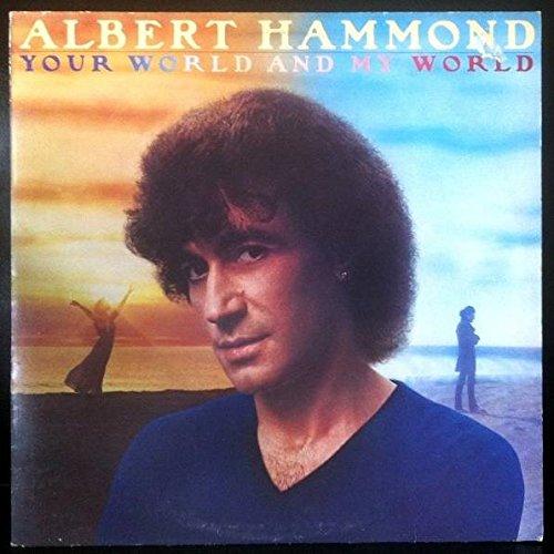ALBERT HAMMOND - Albert Hammond - Your World And My World - Columbia - Cbs 84824 - Zortam Music