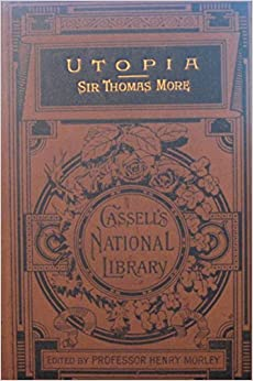 a summary of utopia by thomas more Read facts about thomas more utopia with a summary and analysis including information on utopia theme, socialism, treatment of the dying, individualism.