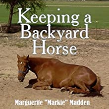 Keeping a Backyard Horse (       UNABRIDGED) by Marguerite