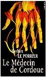 echange, troc Herbert Le Porrier - Le Médecin de Cordoue