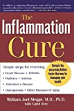 img - for The Inflammation Cure: Simple Steps for Reversing heart disease, arthritis, asthma, diabetes, Alzheimer's disease, osteopor book / textbook / text book