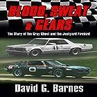 Blood, Sweat & Gears: The Story of the Gray Ghost and the Junkyard Firebird Hörbuch von David G. Barnes Gesprochen von: Joseph B. Kearns