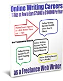 Online Writing Careers: 11 Tips on How to Earn ,000 - 0,000 Per Year as a Freelance Web Writer