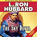 The Sky Devil Audiobook by L. Ron Hubbard Narrated by R. F. Daley